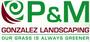 P&M Gonzalez Landscaping
