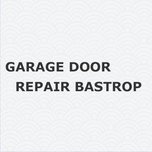 Garage Door Repair Bastrop