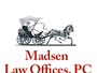 Madsen Law Offices PC