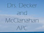 Drs. Decker and McClanahan APC