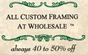 All Custom Framing at Wholesale