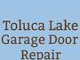 Toluca Lake Garage Door Repair