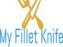 My Fillet Knife
